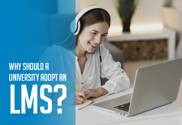 Why should a University adopt an LMS?