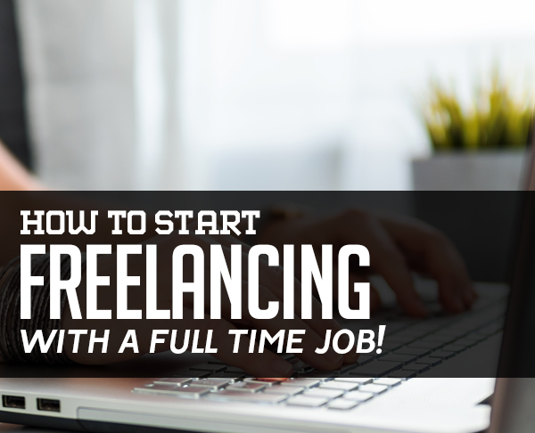 How to Start Freelancing on the Side
