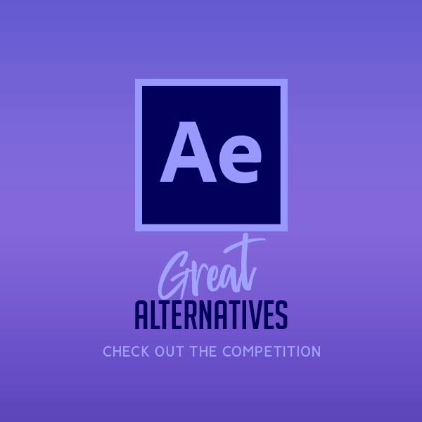 Six Great Alternatives to Adobe After Effects: Check Out the Competition