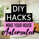 Post Thumbnail of DIY Hacks to Make Your House Automated