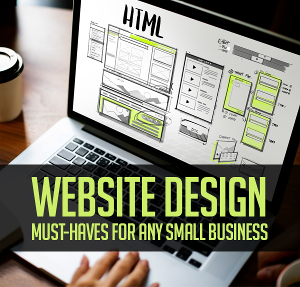 10 Website Design Must-Haves For Any Small Business