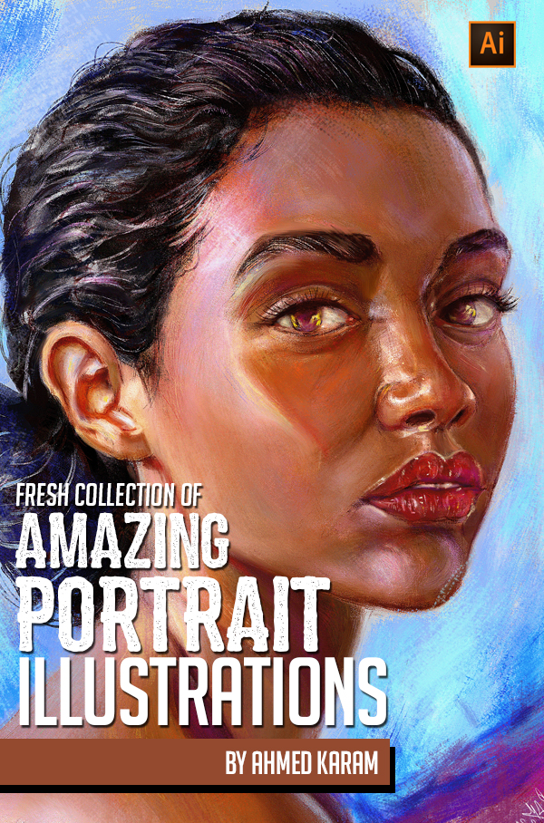 Fresh Collection Of Amazing Portraits Illustration by Ahmed Karam