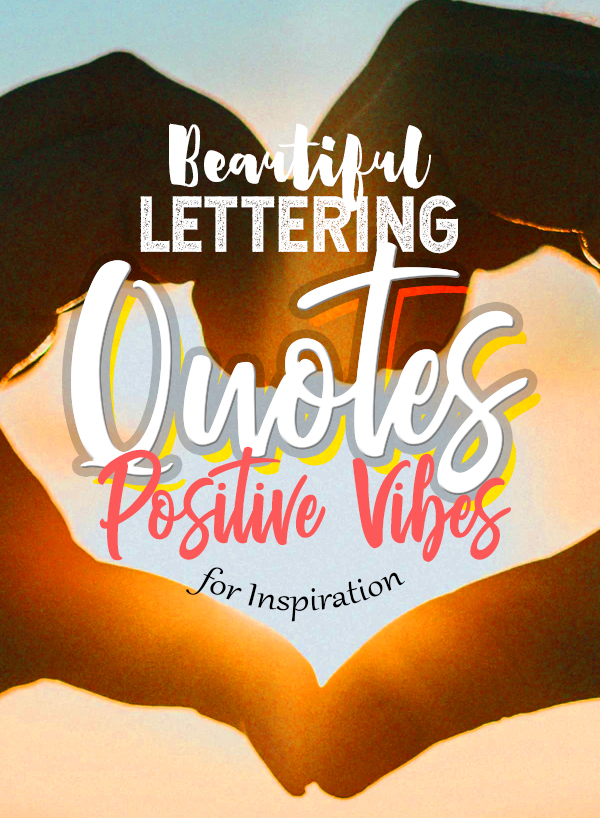 50 Of The Best Hand Lettering Quotes to Inspire You