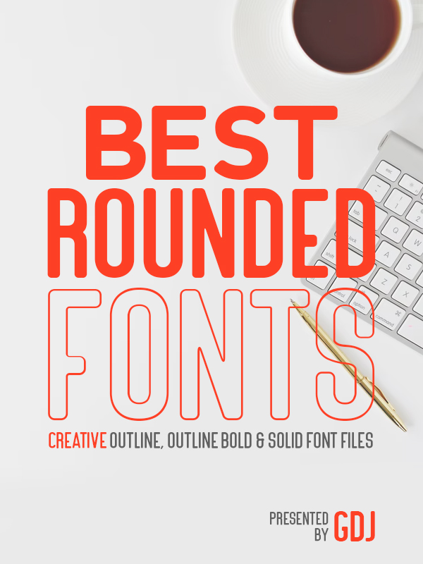 42 Best Rounded Fonts