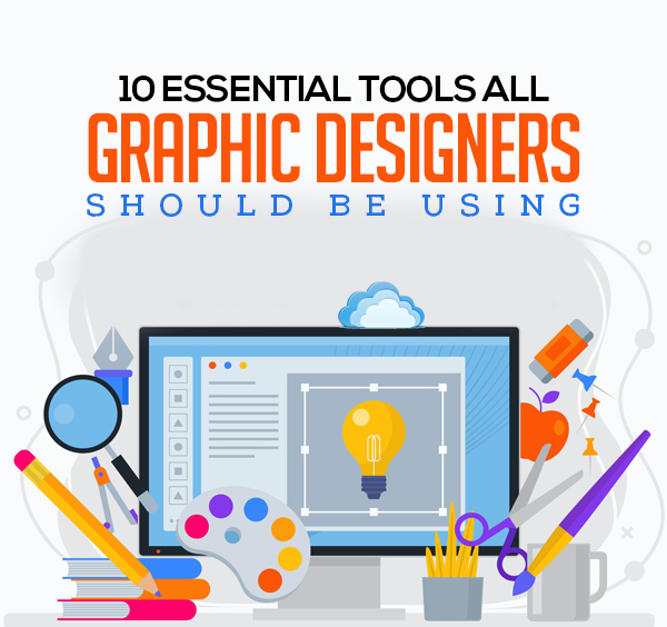 10 Essential Tools All Graphic Designers Should Be Using
