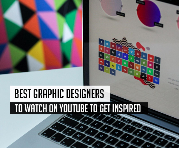 Best Graphic Designers To Watch On YouTube To Get Inspired